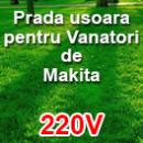 Prada Usoara pentru Vanatori de Makita - 220V