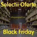 Selectii Oferte Black Friday